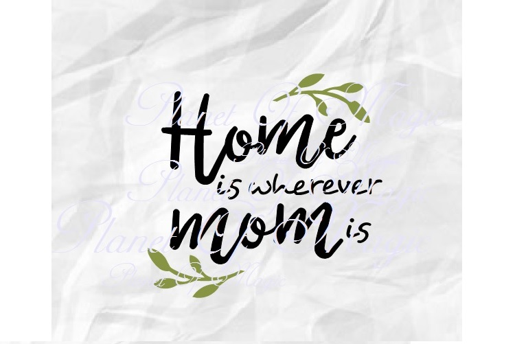 Home Is Wherever Mom Is SVG, Mother Svg, Mother Day Svg, Mom example image 1