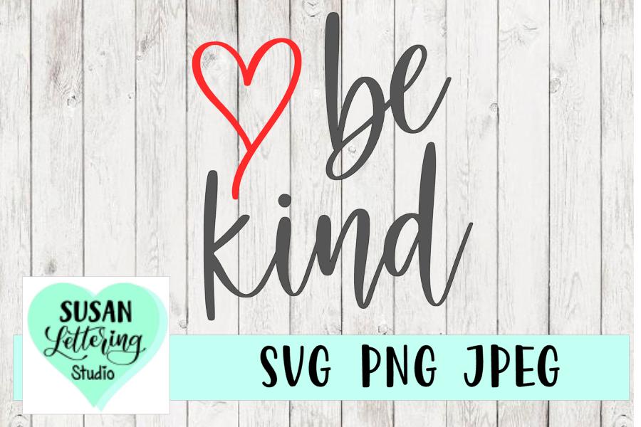 Be Kind SVG, Kindness, Love, Hand lettered example image 1