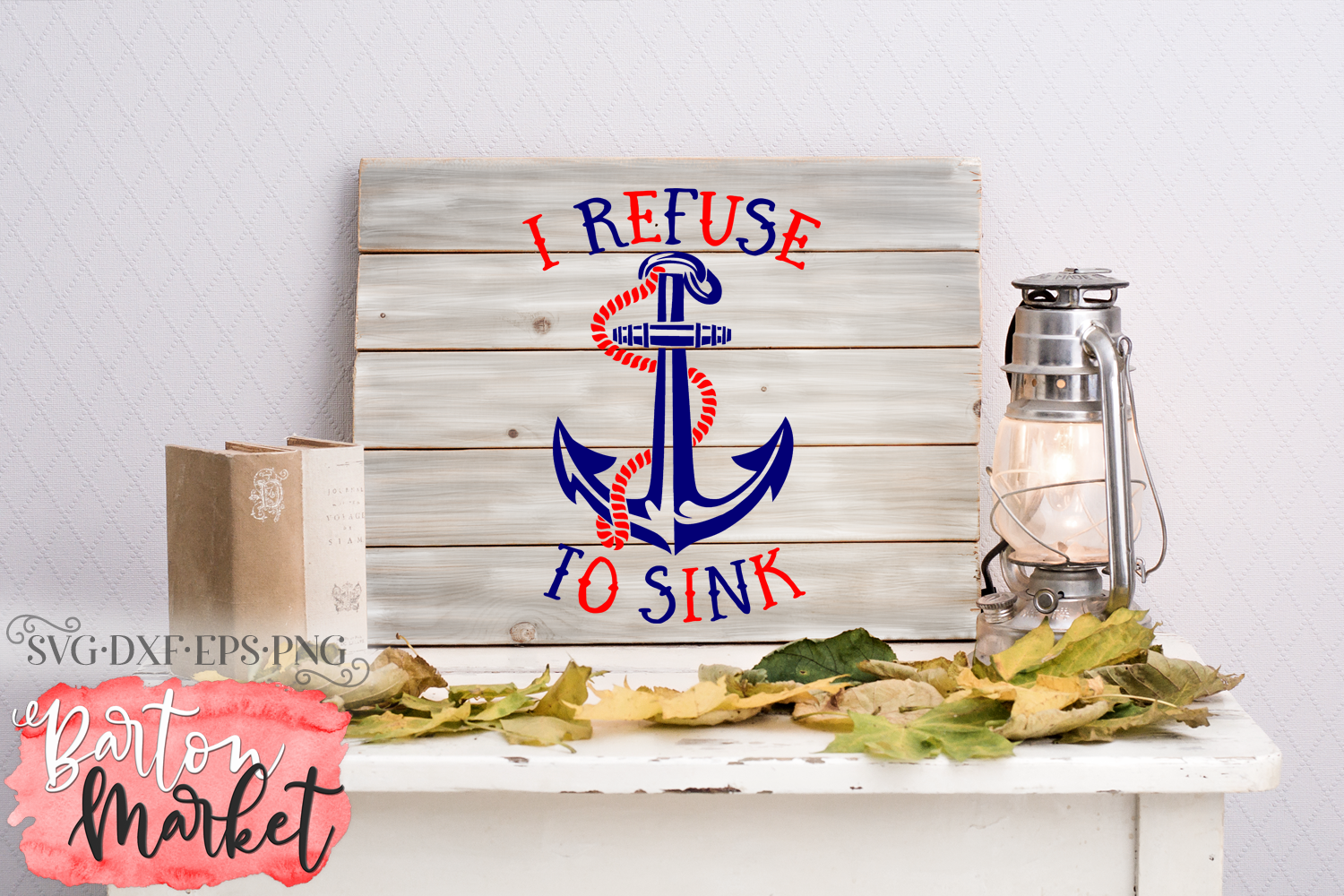 I Refuse To Sink SVG DXF EPS PNG example image 1
