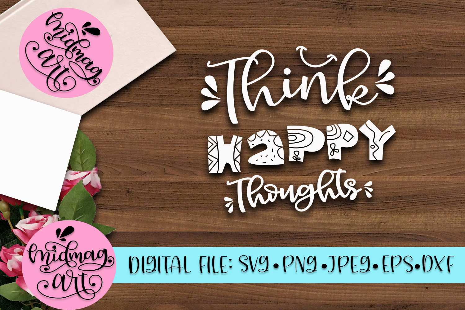 Think happy thoughts svg, png, jpeg, eps and dxf example image 2