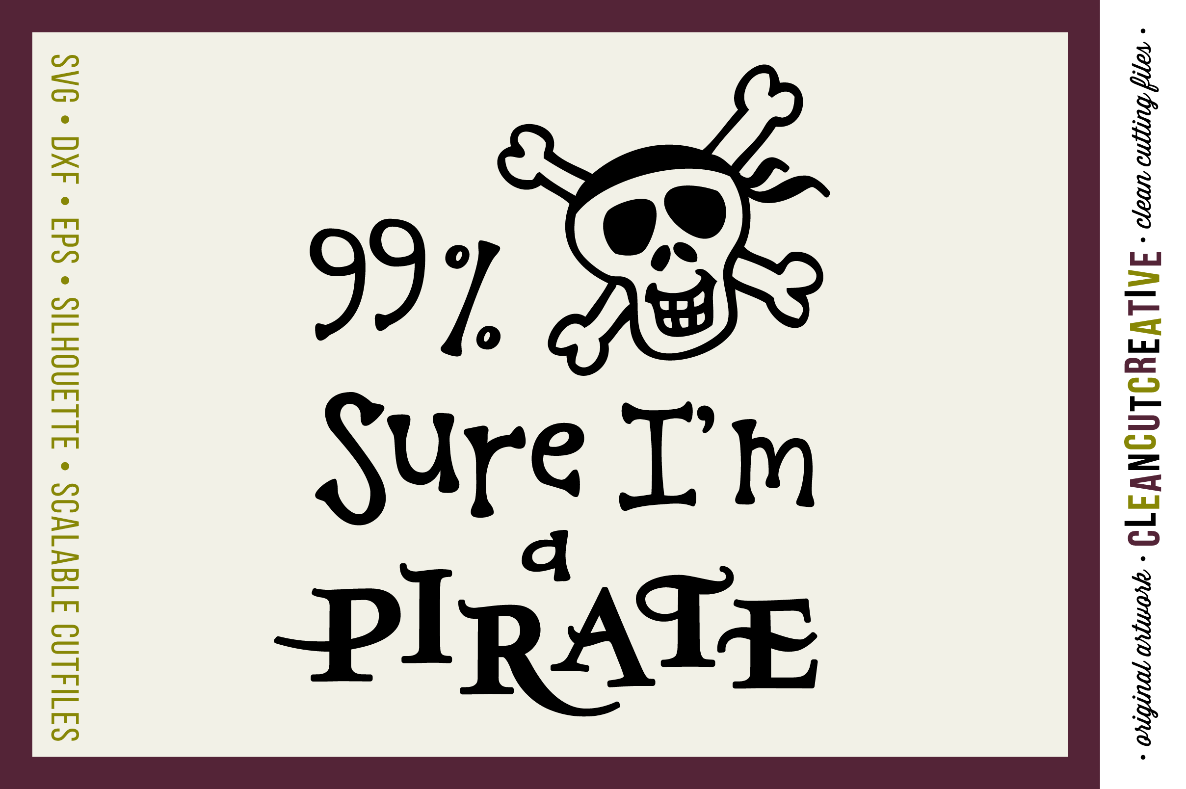 Funny Boys Quote 99% Sure I'm a Pirate - SVG DXF EPS PNG- Cricut and Silhouette - clean cutting files example image 1
