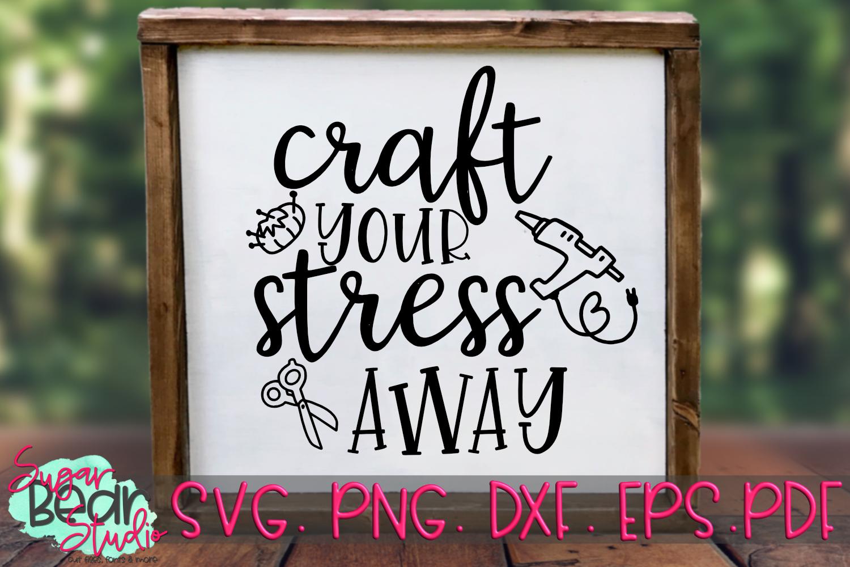 Craft Your Stress Away - A Craft SVG example image 1