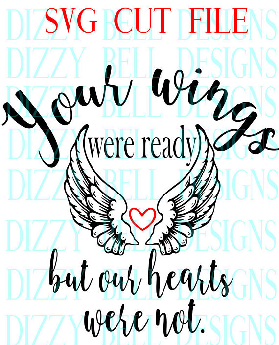 Your Wings Were Ready But Our Hearts Were Not Digital Instant Download, svg Cut Files Silhouette Cricut, Plotter, Memorial, In loving memory example image 2