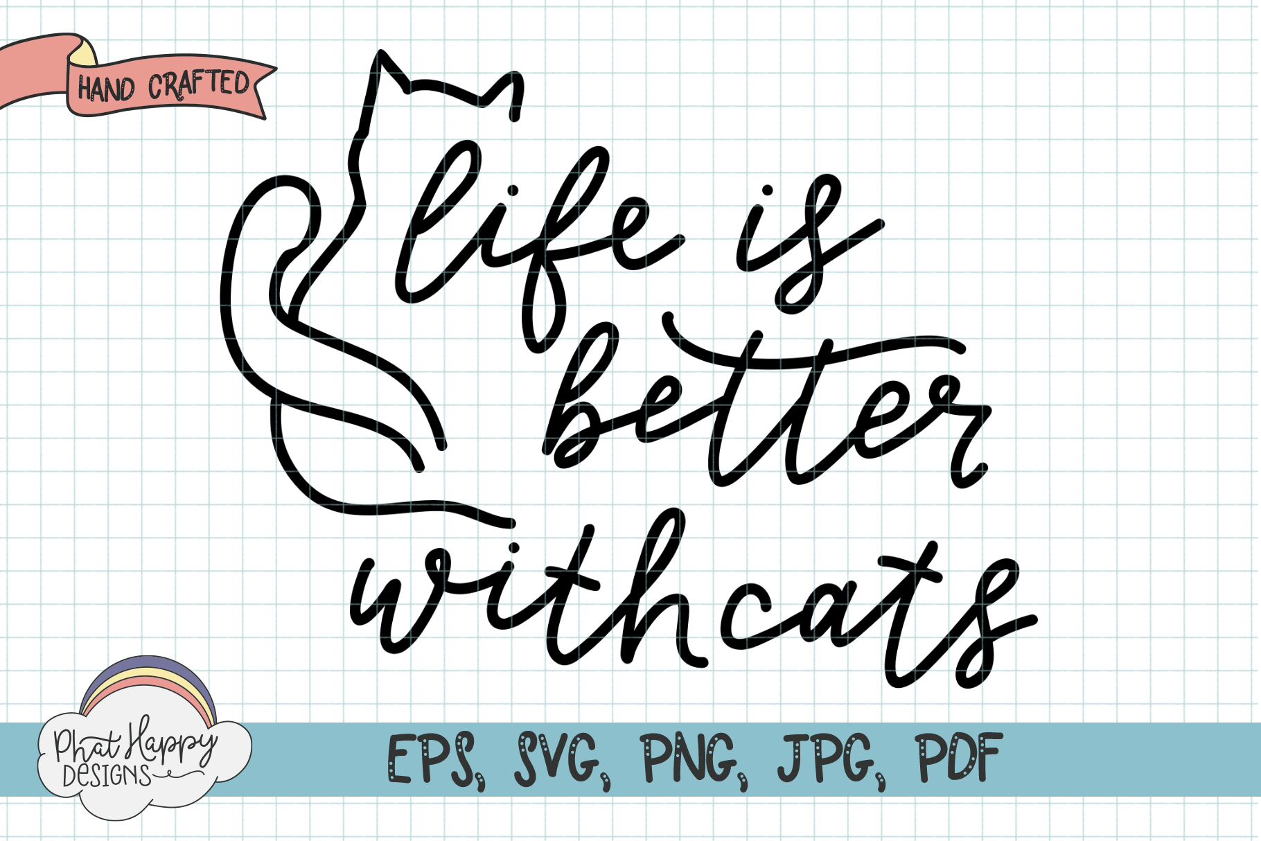 Life is Better with Cats - Hand Lettered SVG example image 1