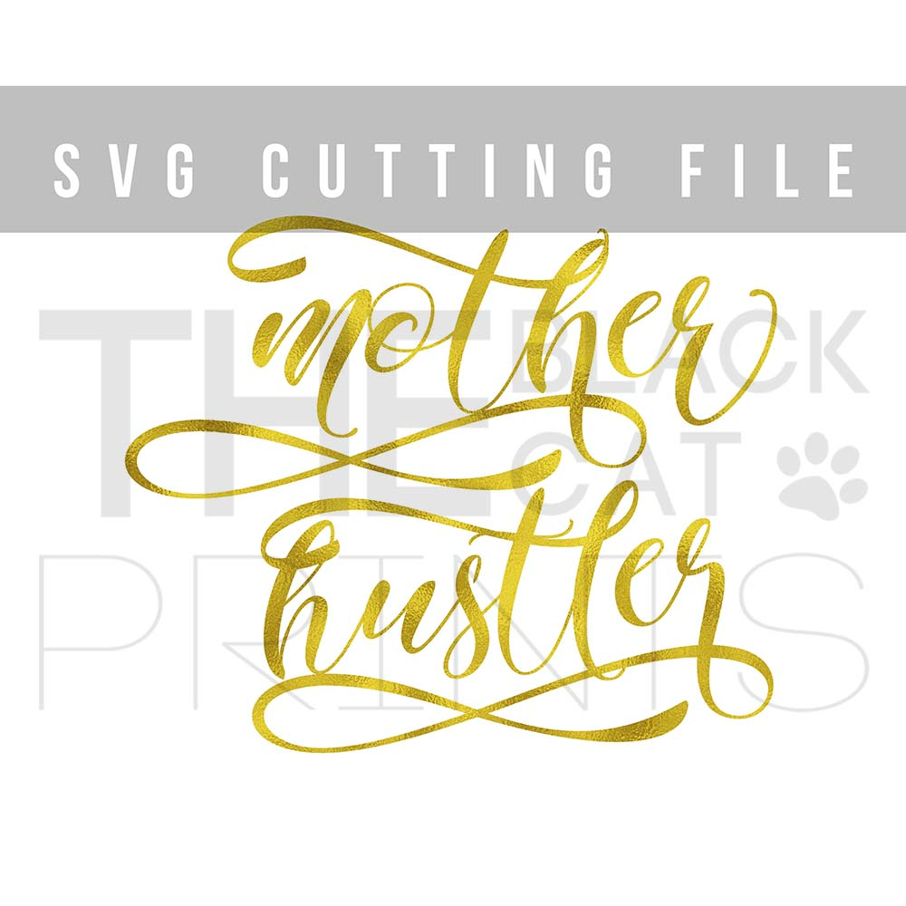 Mother hustler SVG PNG EPS DXF cutting file example image 4