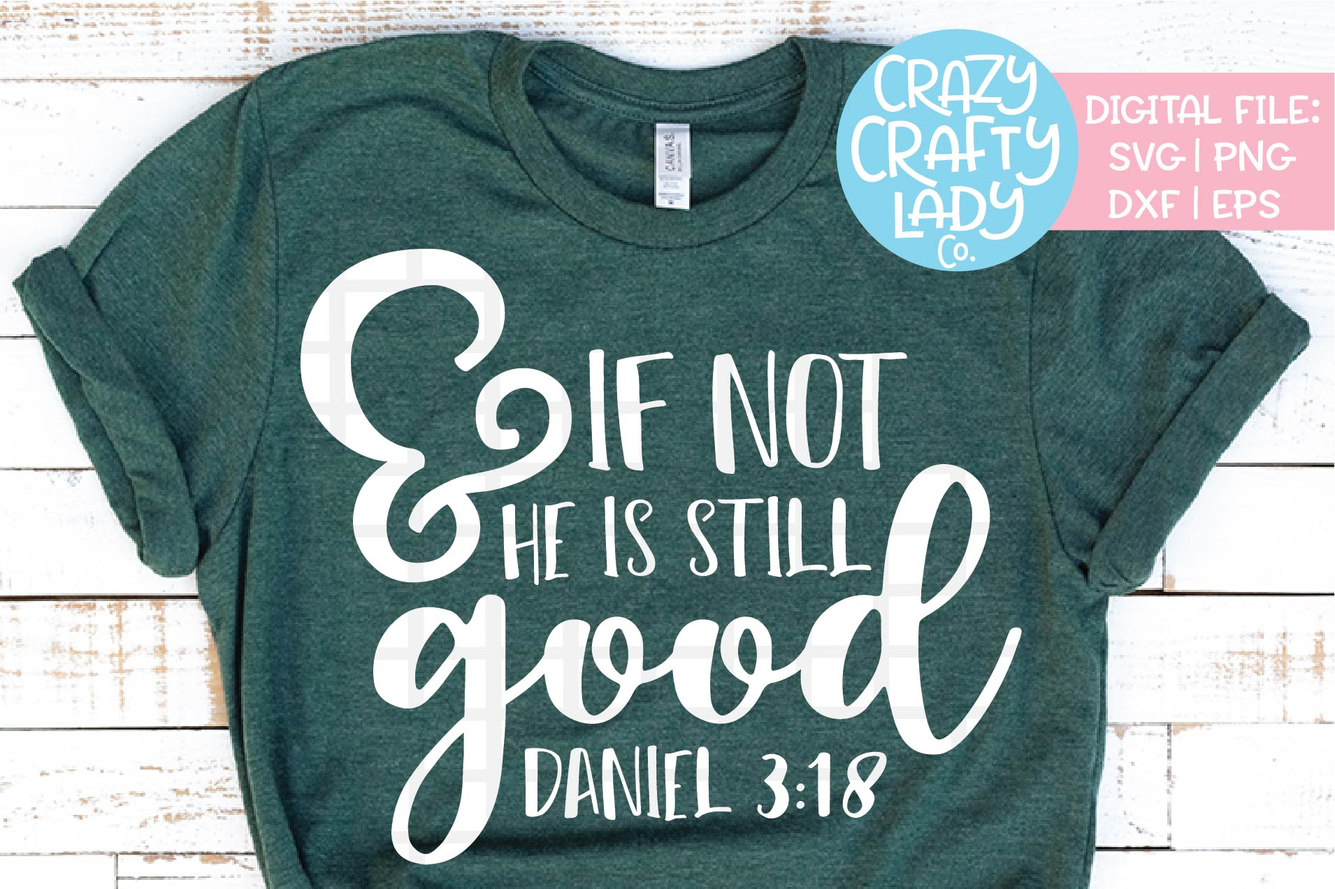 And If Not He Is Still Good SVG DXF EPS PNG Cut File example image 1