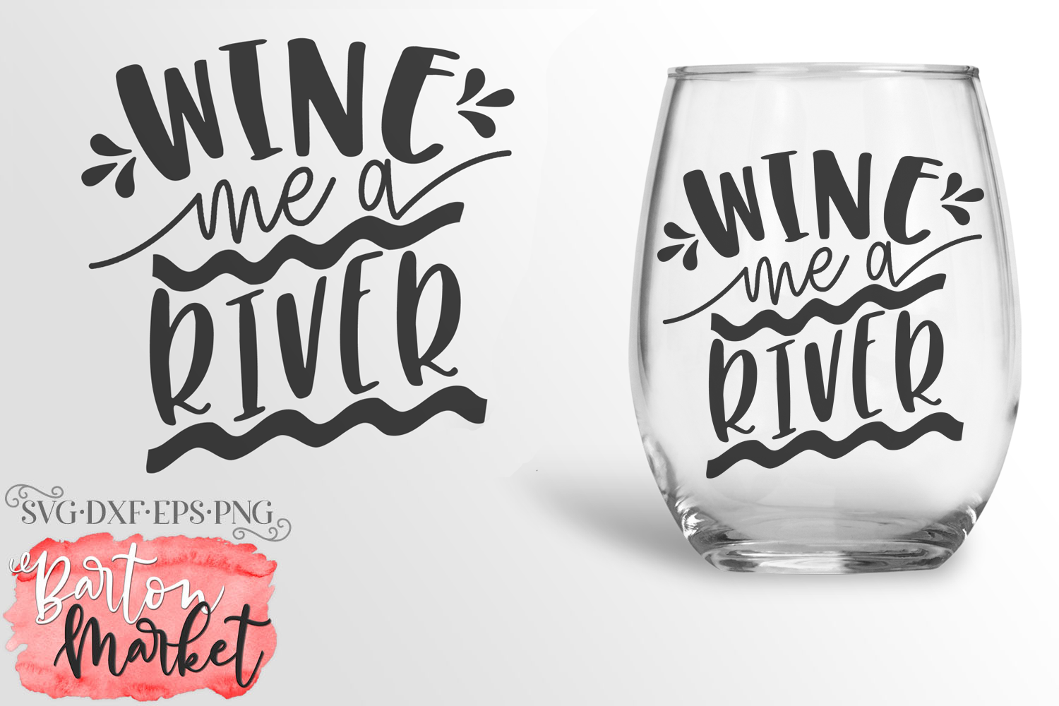 Wine Me A River SVG DXF EPS PNG example image 1