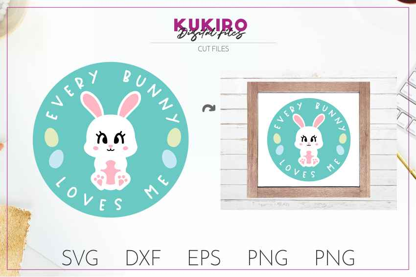 Every bunny loves me - EASTER cut file SVG DXF EPS PNG JPG example image 1