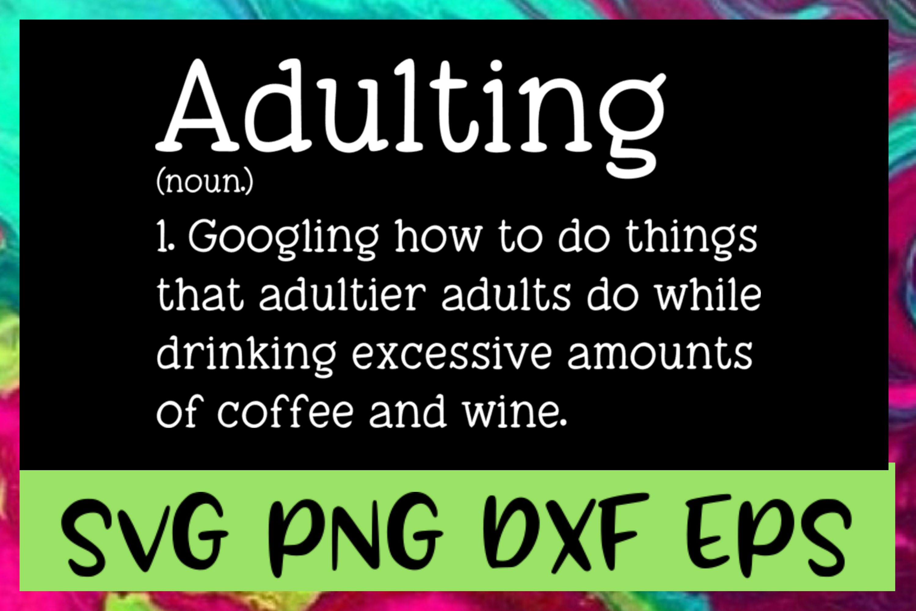 Adulting Definition SVG PNG DXF & EPS Design Files example image 1