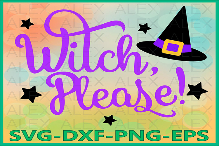 Witch Please Svg, Halloween Witches, Witch Svg, Witch png example image 1