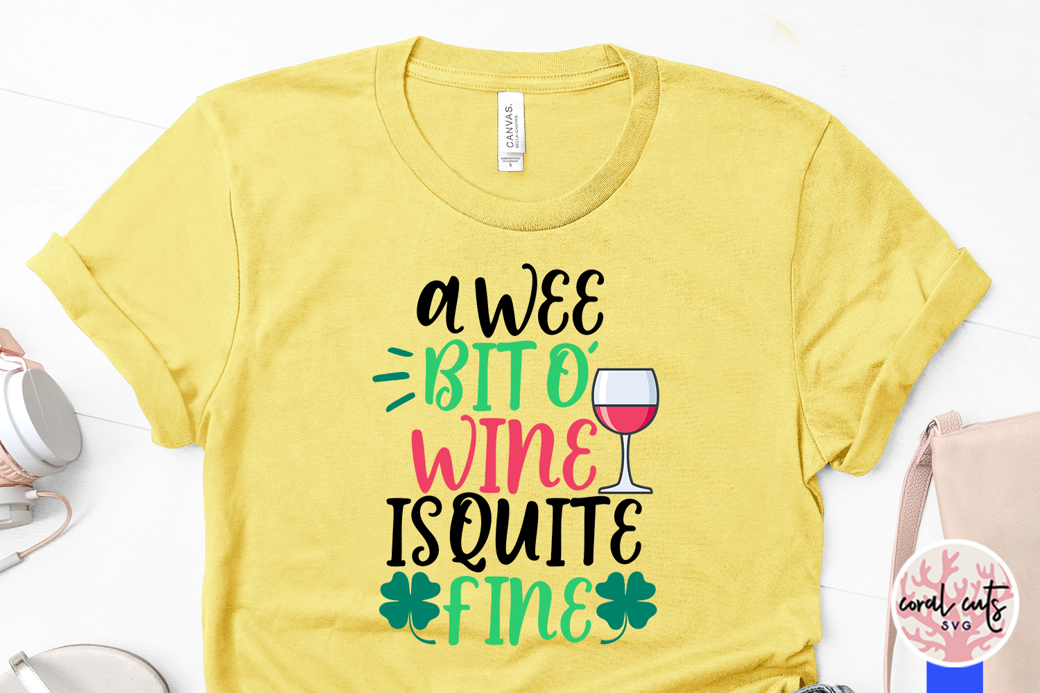 A wee bit o' wine is quite fine - St. Patrick's Day SVG EPS example image 3