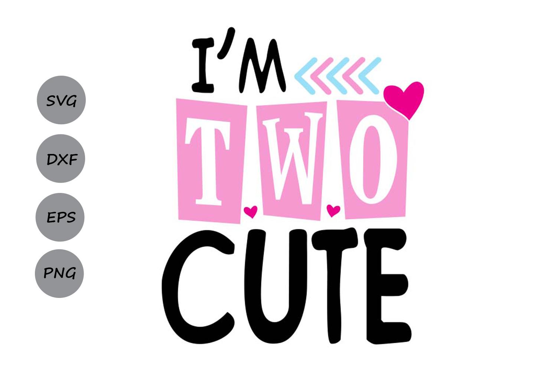 Im Two Cute Svg Birthday Svg Second Birthday Svg 291064 Svgs Design Bundles