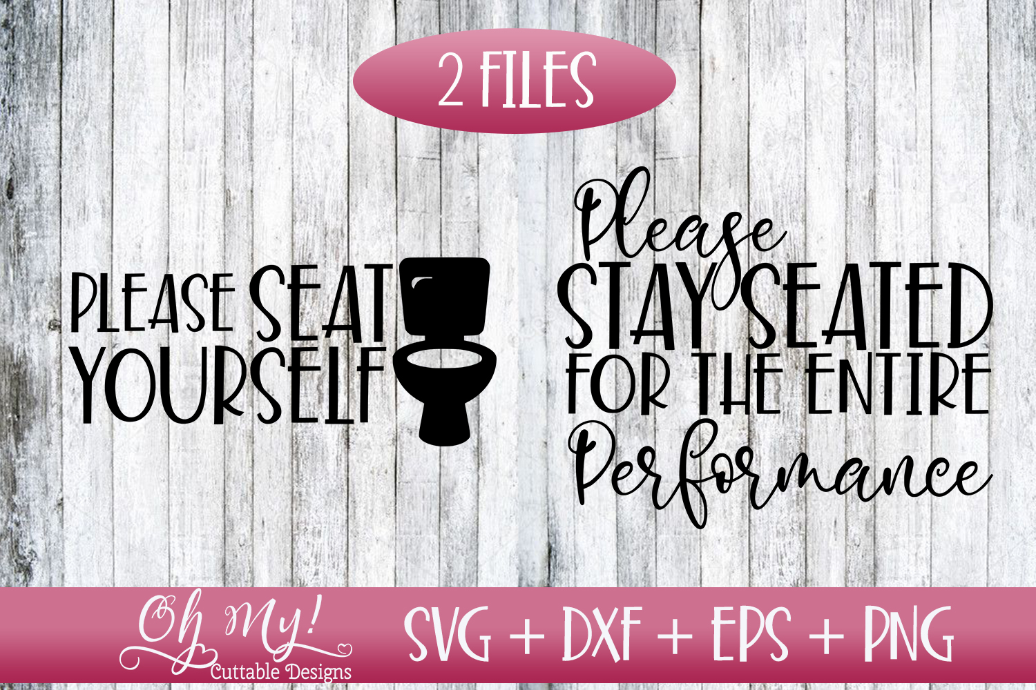 Seat Youreself - Stay Seated - Bathroom Signs - SVG DXF EPS example image 1