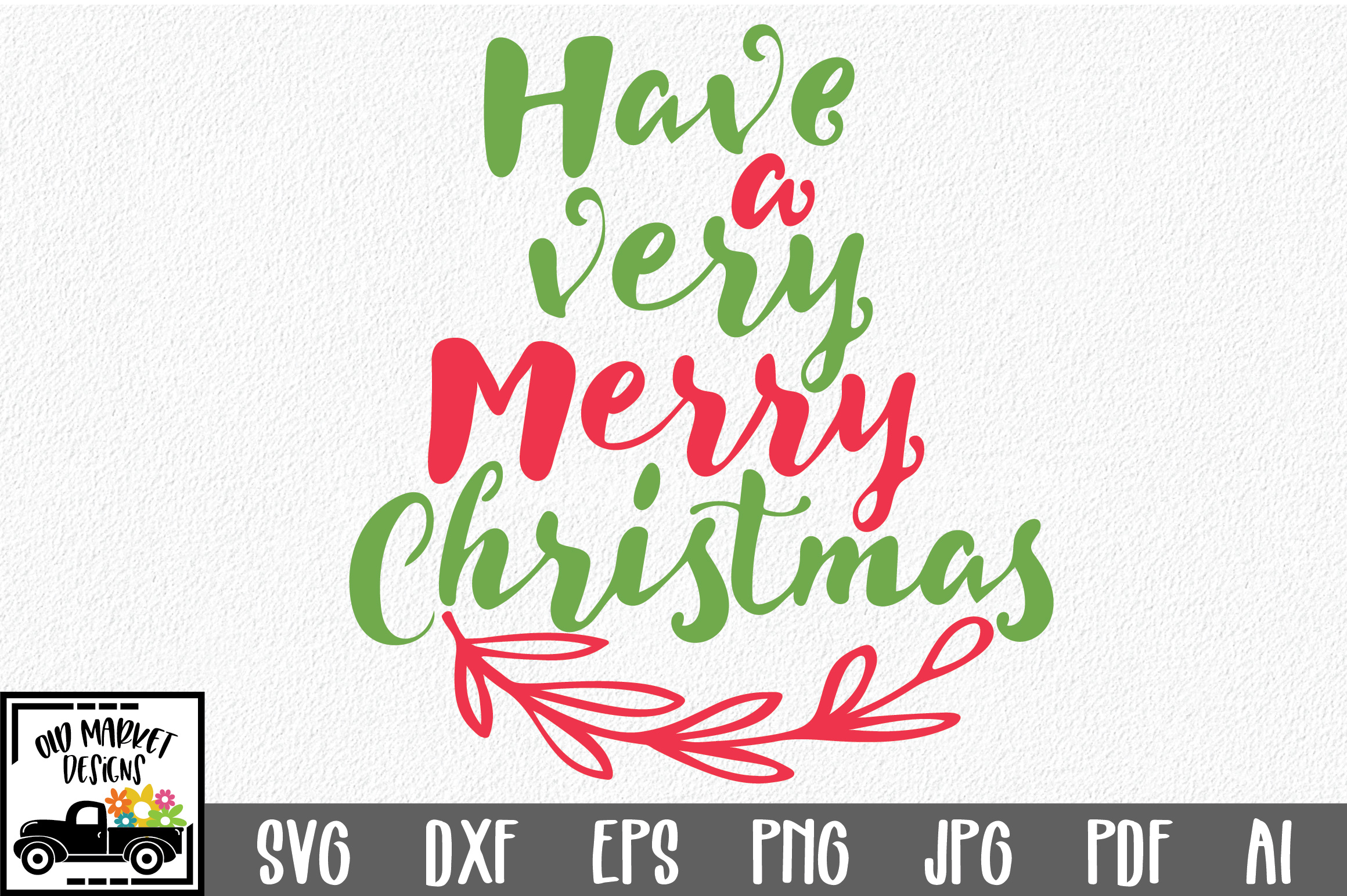 Have a Very Merry Christmas SVG Cut File - Christmas EPS DXF example image 1