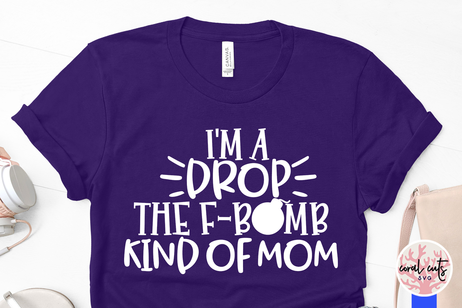 I'm a drop the f bomb kind of mom - Mother SVG EPS DXF PNG example image 3