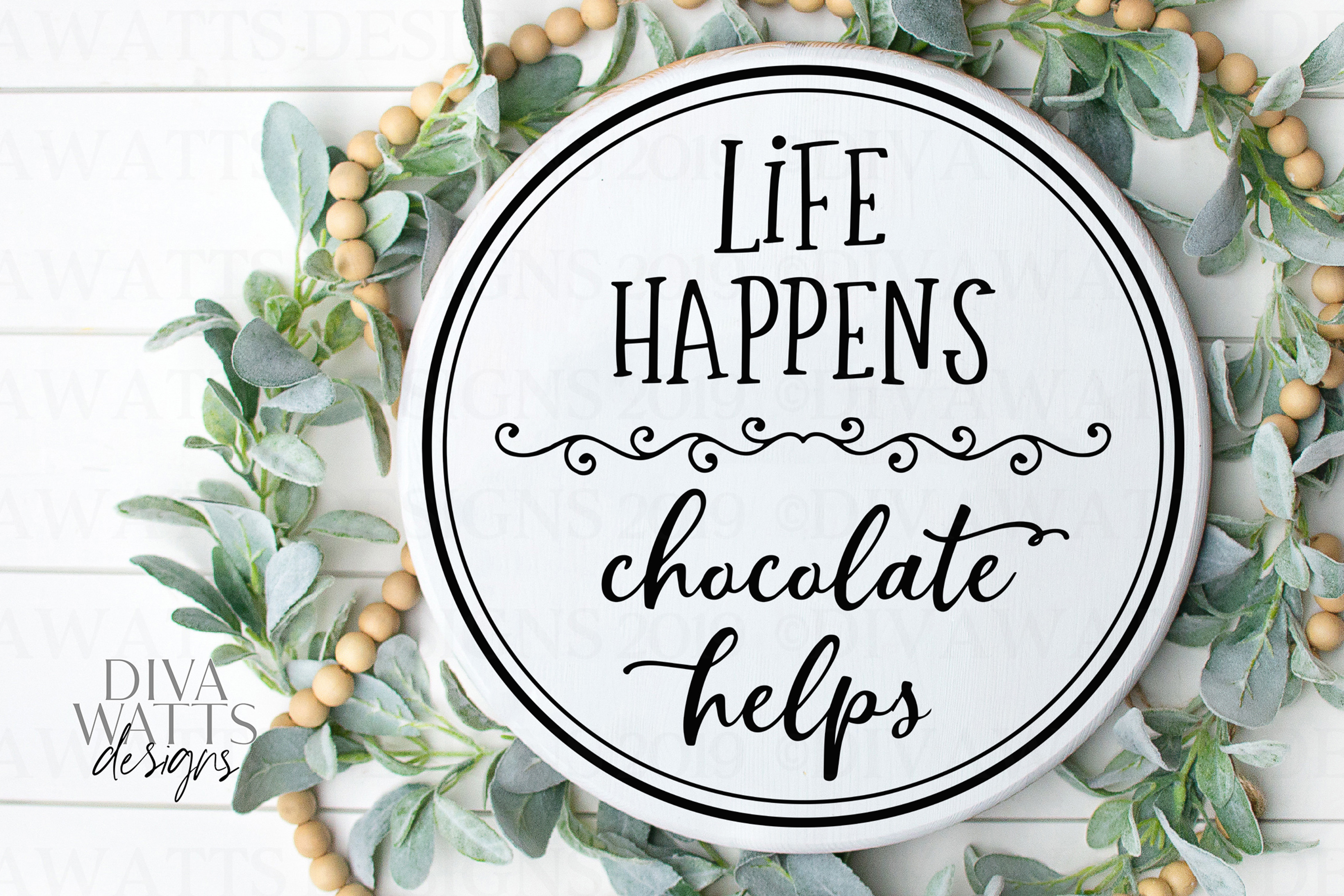 Life Happens Chocolate Helps - Kitchen - Sign - Shirt - SVG example image 1