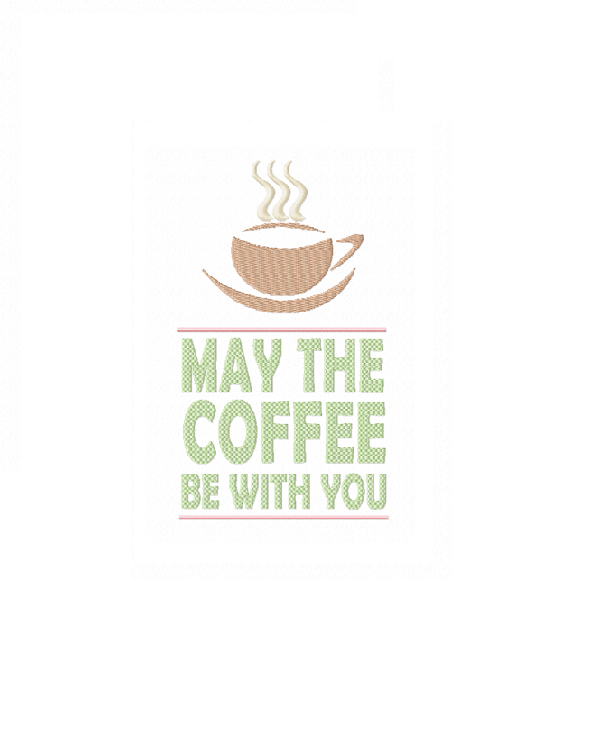 May the Coffee Be With You Machine Embroidery Design example image 1