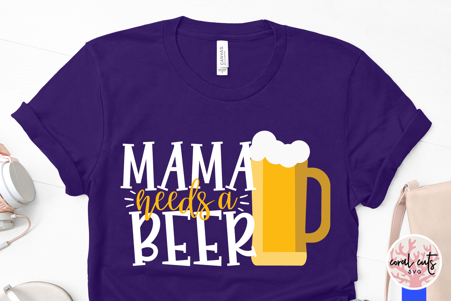 Mama needs a beer - Mother SVG EPS DXF PNG Cutting File example image 3