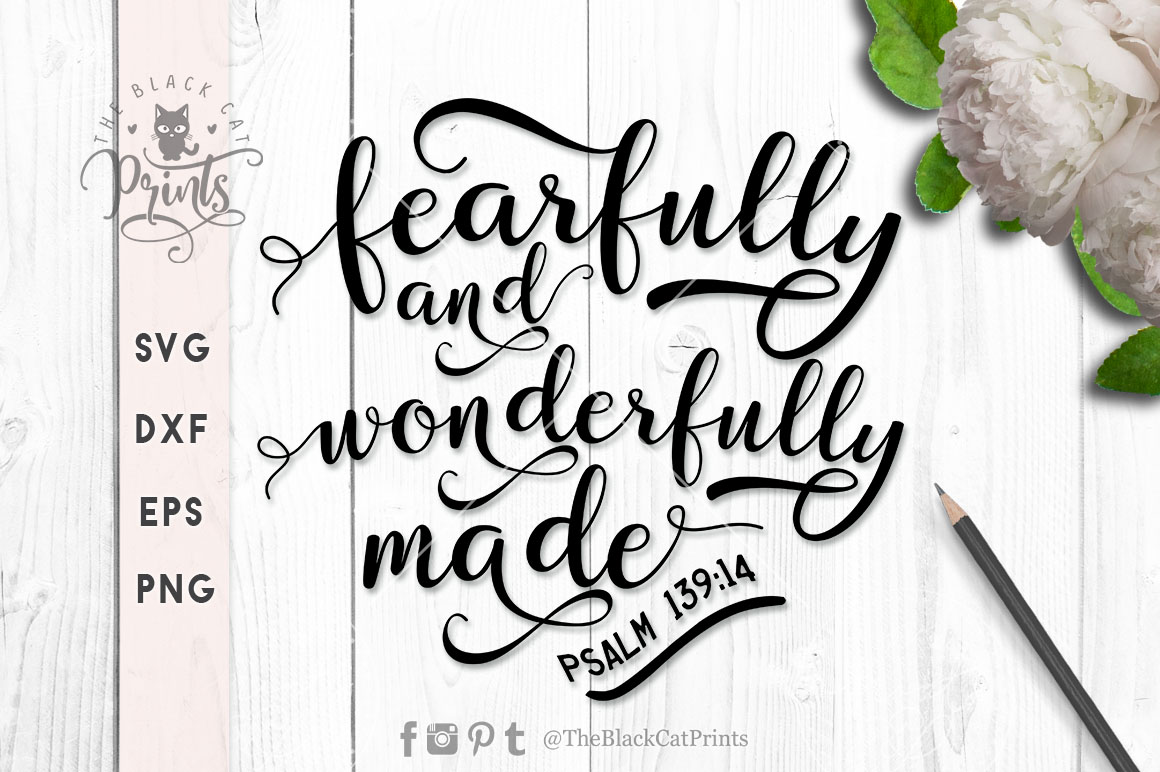 Fearfully and wonderfully made SVG PNG EPS DXF Psalm 139 14 example image 3