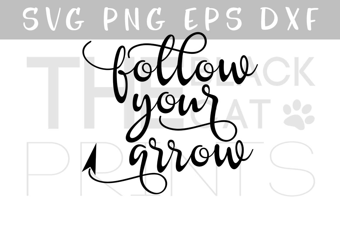 Follow your arrow SVG PNG EPS DXF, Inspirational quote SVG file for cut example image 1