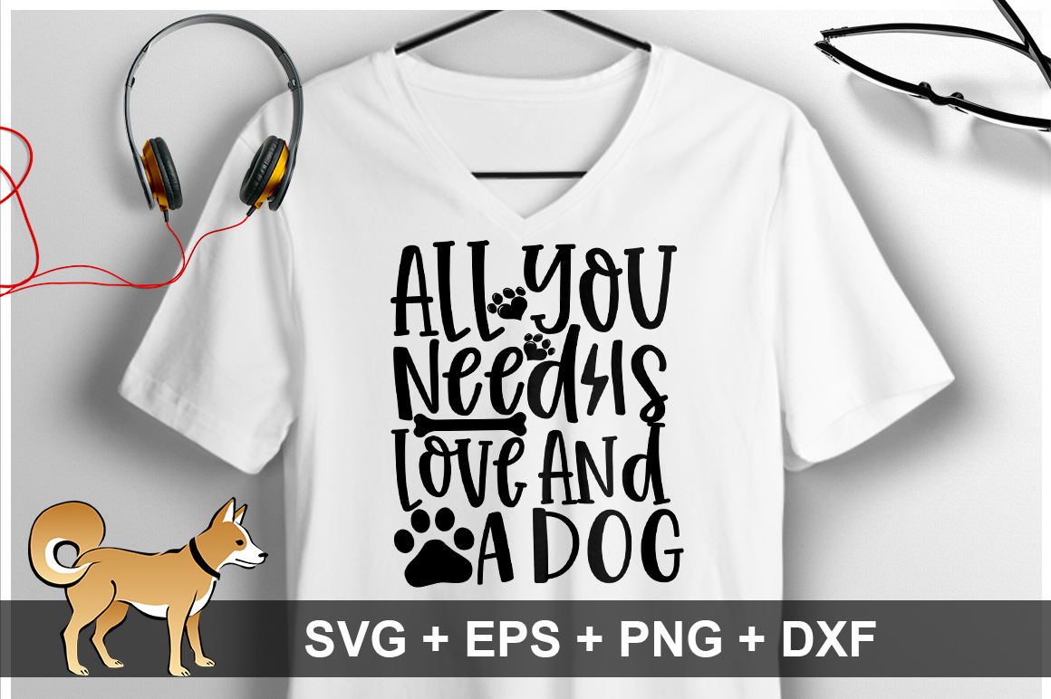 All You Need Is Love And A Dog SVG Design example image 1