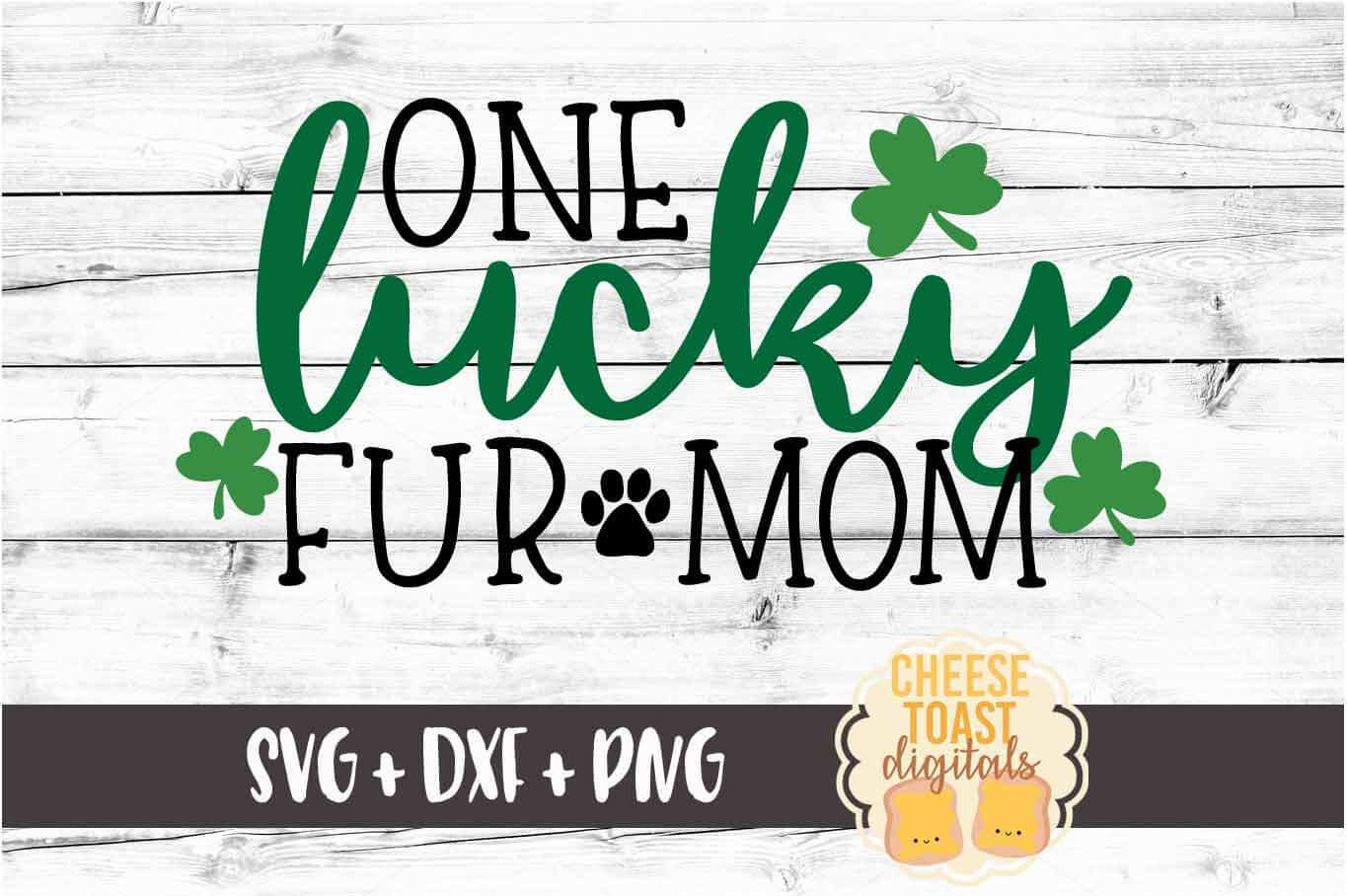 One Lucky Fur Mom - St Patrick's Day - SVG PNG DXF Cut Files example image 2