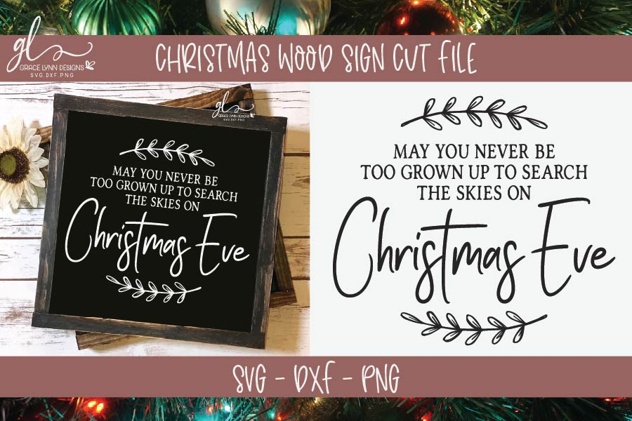 May You Never Be Too Grown Up To Search The Skies On Christmas Eve Svg.May You Never Be Too Grown Christmas Svg Svg Dxf Png