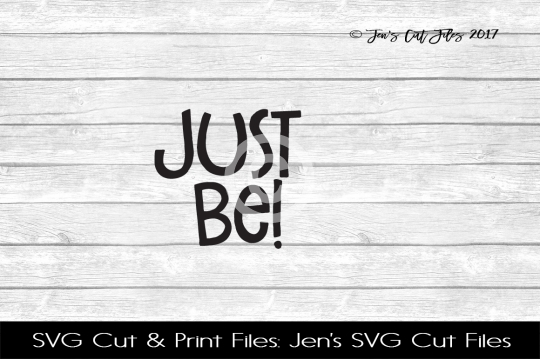 Just Be SVG Cut FIle example image 1