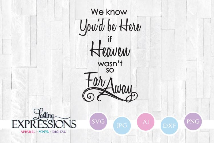 Heaven Wasn't So Far Away // SVG Saying example image 1