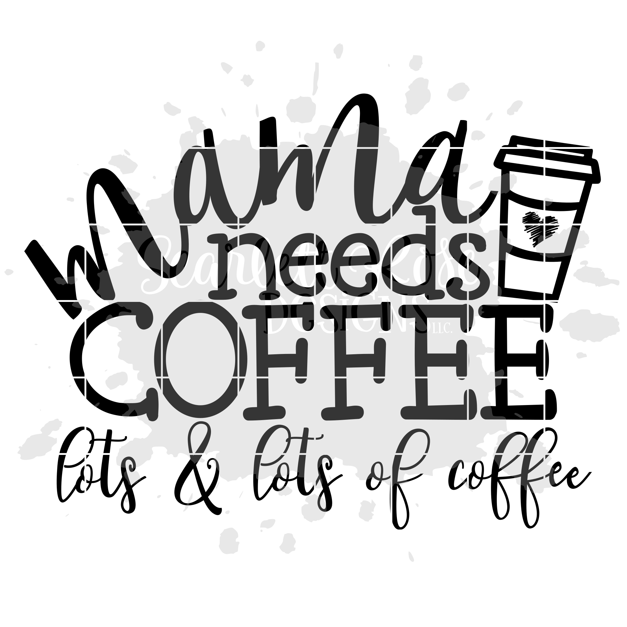 2f0452586531 Mama needs Coffee ... lots and lots of Coffee SVG example image 2