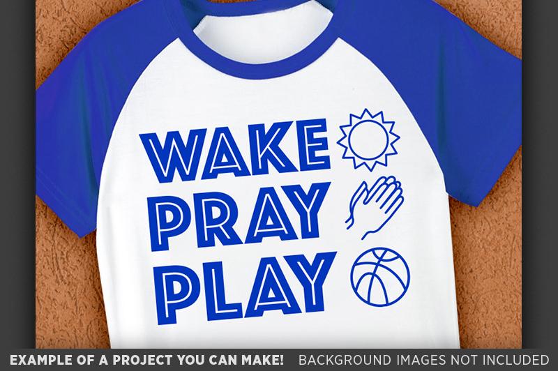 Wake Pray Play SVG - Kids Religious Shirt Design SVG - 1091 example image 3