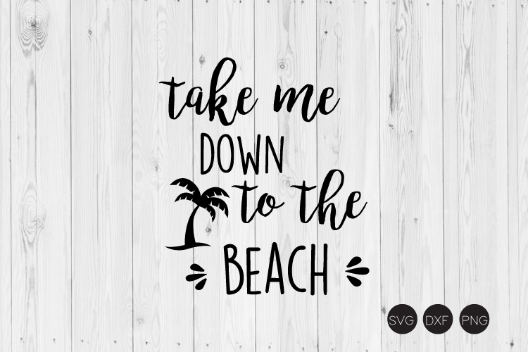 Take Me Down To The Beach SVG example image 1