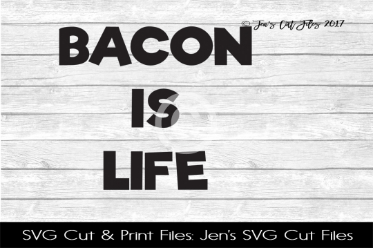 Bacon Is Life SVG Cut File example image 1