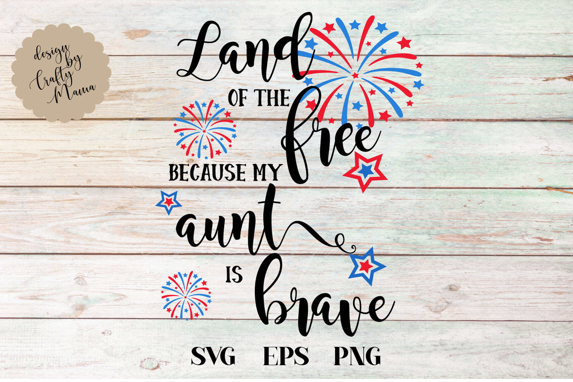 Land Of The Free Because Of The Brave SVG, Aunt Is Brave example image 2
