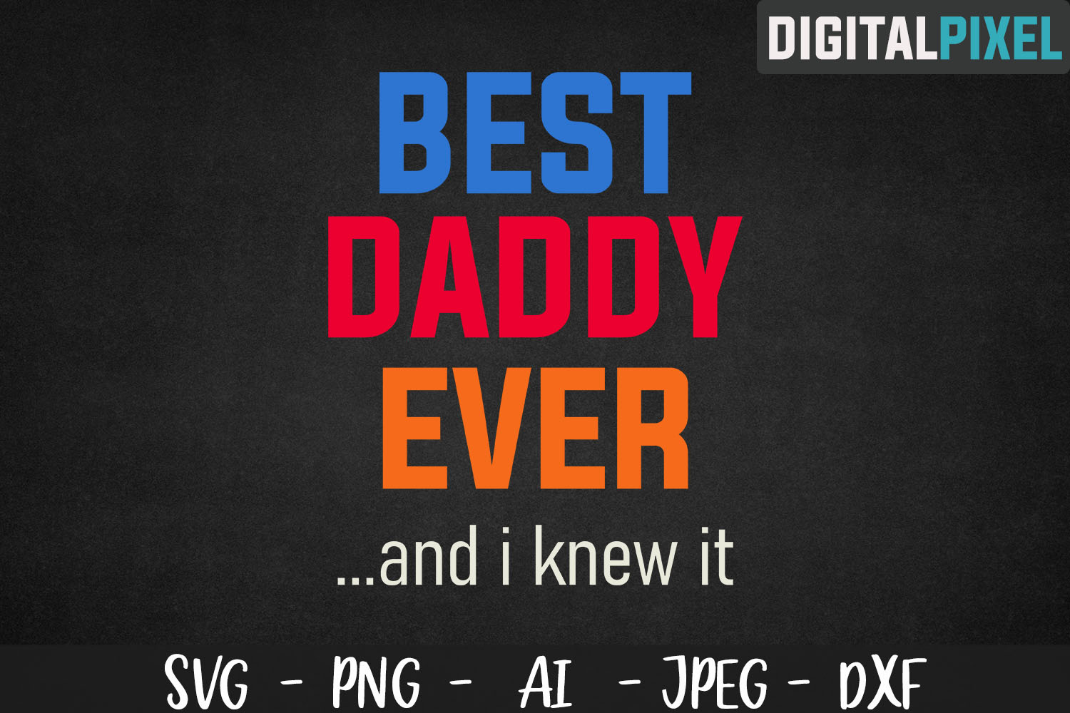 Best Daddy Ever SVG PNG DXF Circut Cut - Crafters SVG example image 2