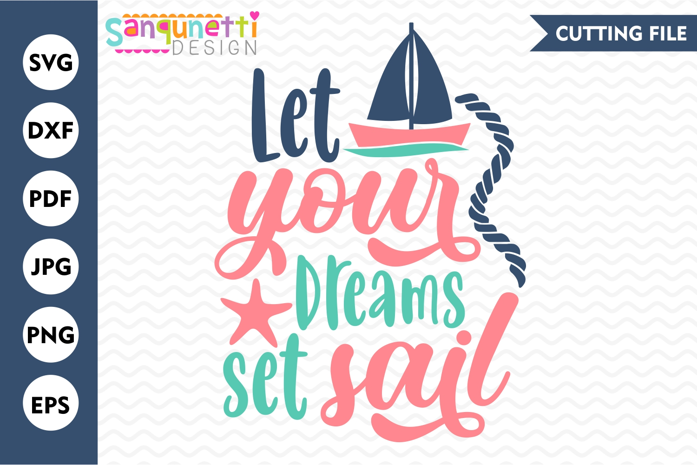 Let your dreams set sail svg, summer nautical cut file example image 1