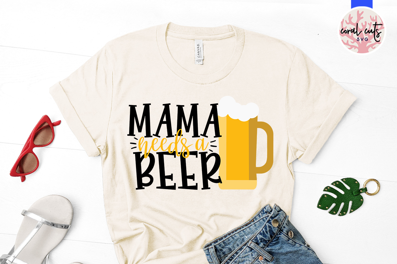 Mama needs a beer - Mother SVG EPS DXF PNG Cutting File example image 2