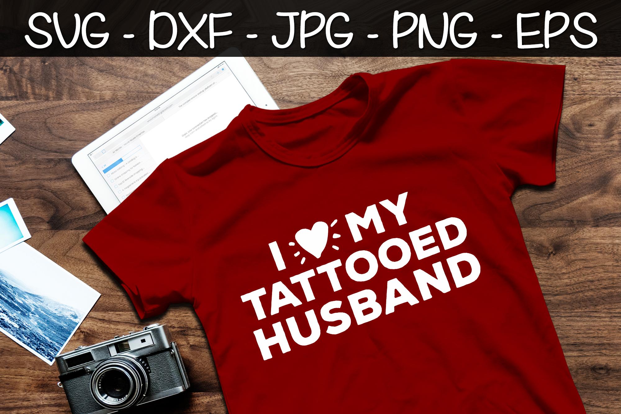 I Love My Tattooed Husband SVG Husband Shirt, Husband Gift example image 2
