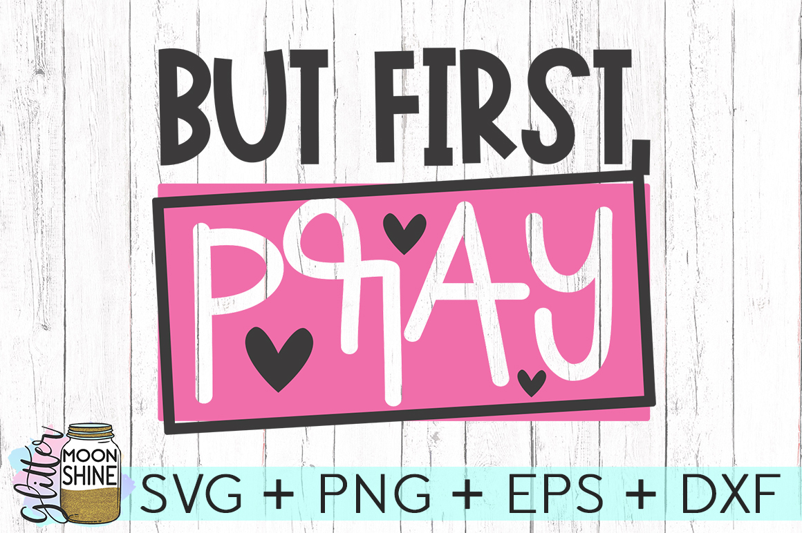 But First Pray SVG DXF PNG EPS Cutting Files example image 1