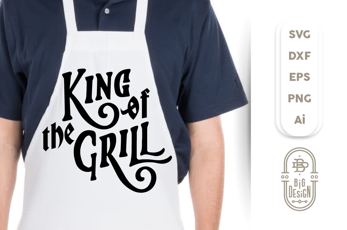 King of the Grill - SVG Cut File, king svg , grill svg example image 2