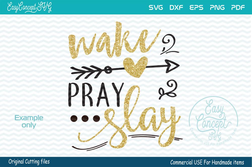 Wake Pray Slay, SVG DXF Png Eps Pdf Studio Vector Cut Files example image 2