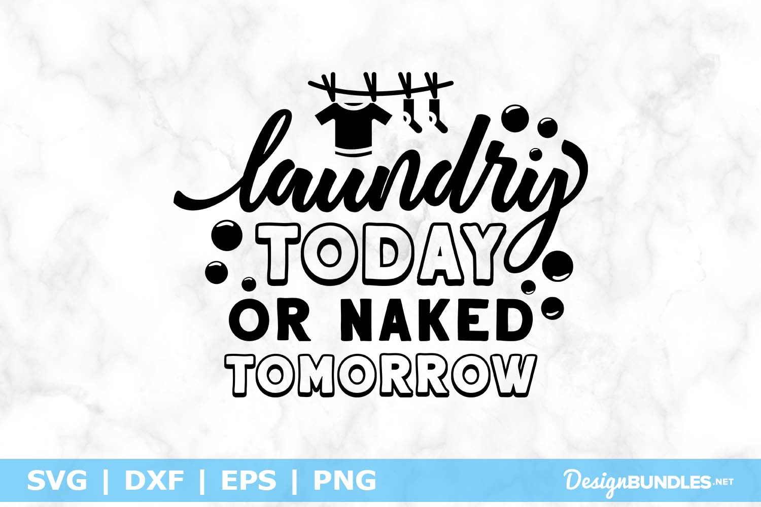 Laundry Today or Naked Tomorrow SVG File example image 1