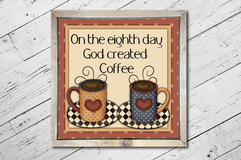 God Created Coffee Square Print example image 3