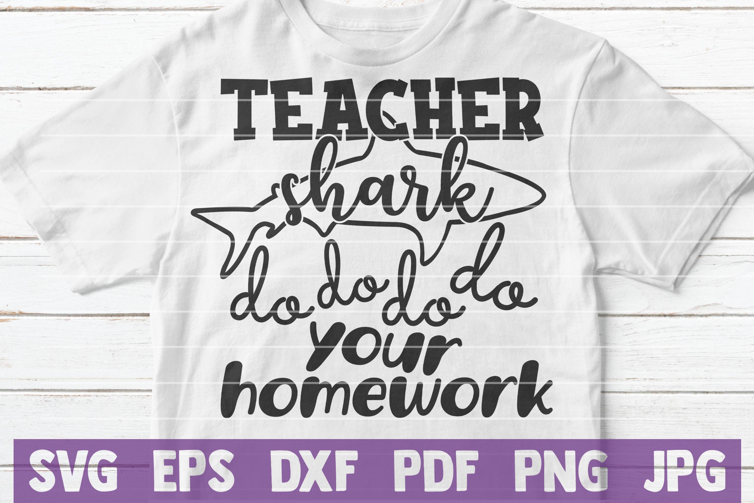 Teacher Shark do do do do Your Homework SVG Cut File example image 2