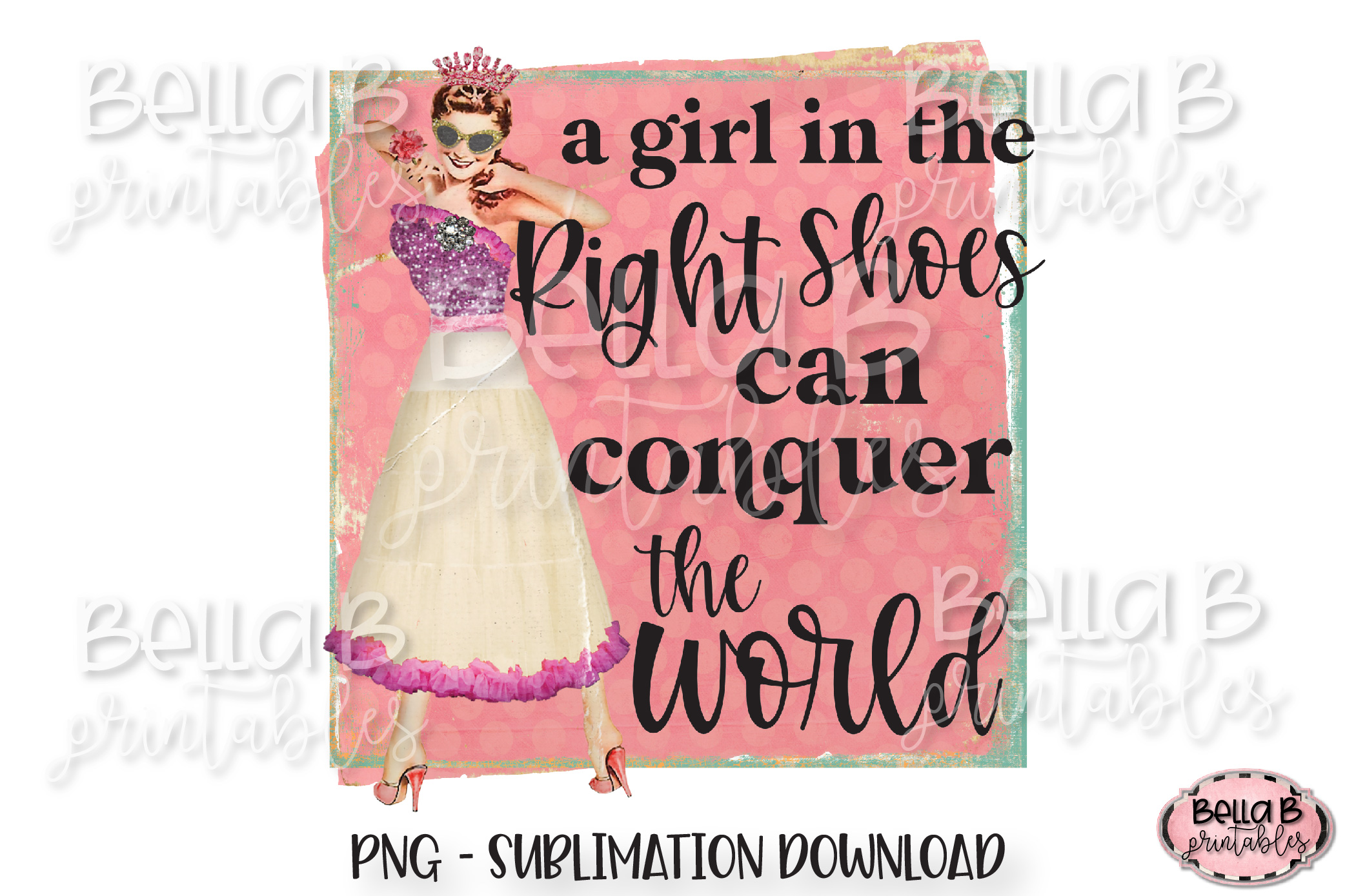 Retro Girl Sublimation Design, A Girl In The Right Shoes example image 1