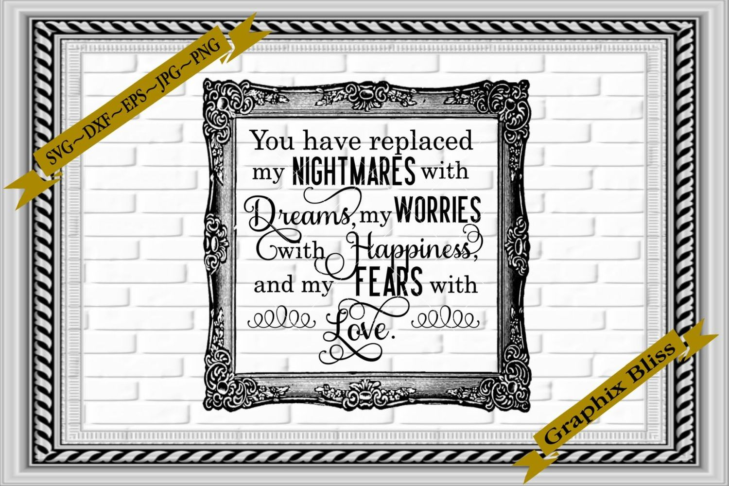 You Have Replaced My Fears With Love Wedding SVG example image 1