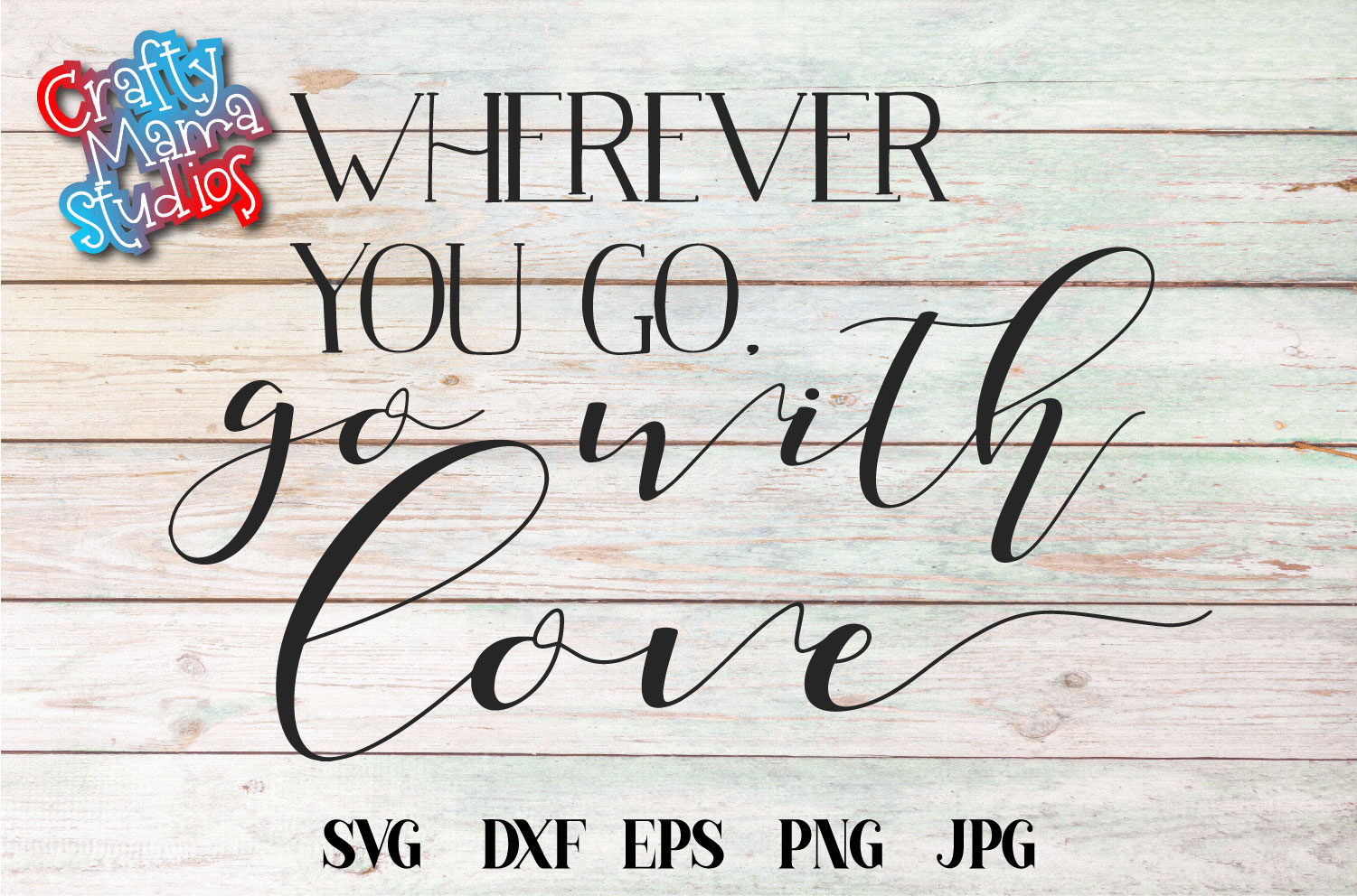 Wherever You Go SVG, Go With Love Sublimation example image 2