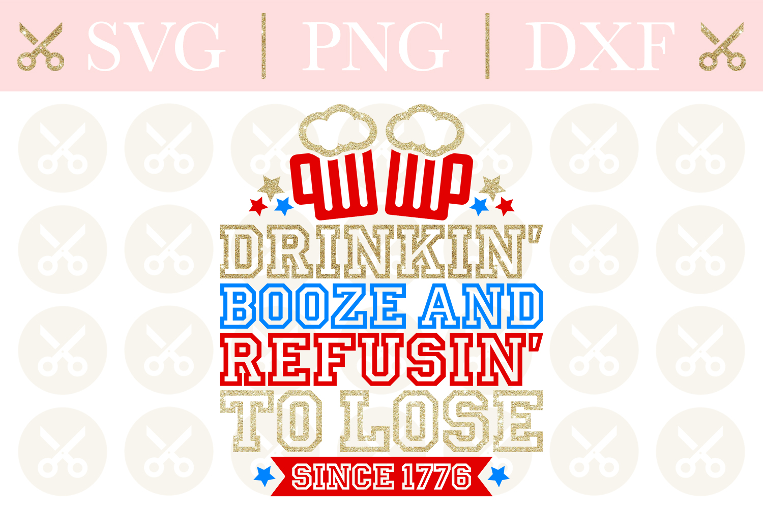 4th Of July Svg Drinkin' Booze And Refusin' To Lose Svg example image 1
