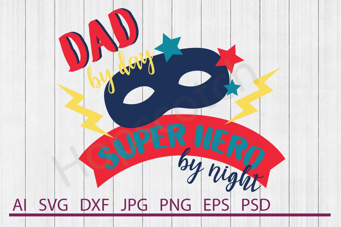 Mask SVG, Super Dad SVG, DXF File, Cuttable File example image 1