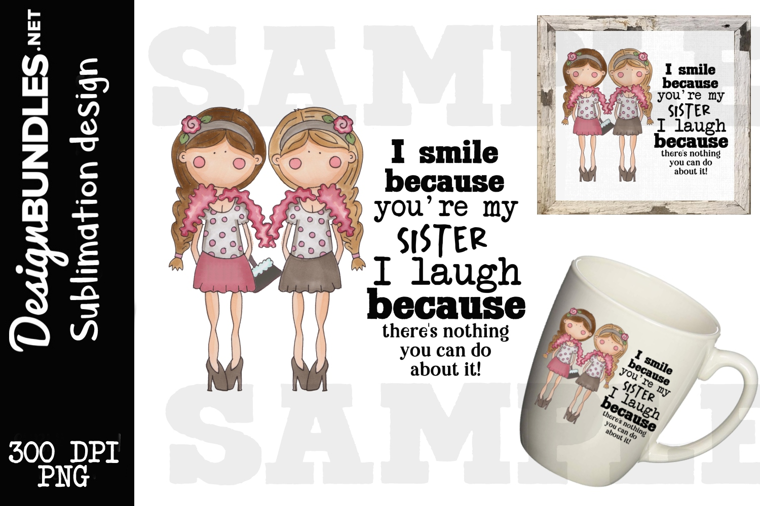 My Sister Sublimation Design example image 1
